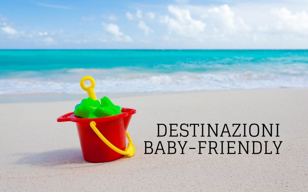 DESTINAZIONI BABY-FRIENDLY